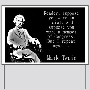 Reader Suppose You Were An Idiot - Twain Yard Sign