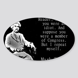 Reader Suppose You Were An Idiot - Twain Sticker