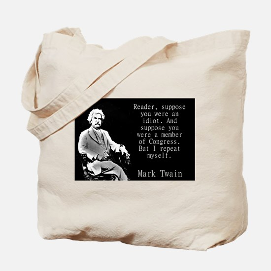 Reader Suppose You Were An Idiot - Twain Tote Bag