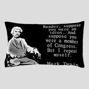 Reader Suppose You Were An Idiot - Twain Pillow Ca