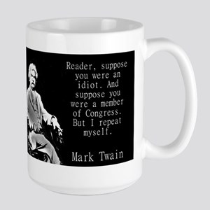 Reader Suppose You Were An Idiot - Twain Mugs
