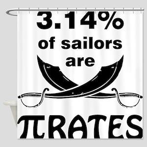 Sailors are pirates Shower Curtain