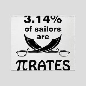 Sailors are pirates Throw Blanket