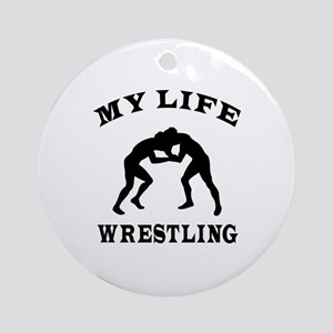 My Life Wrestling Ornament (Round)