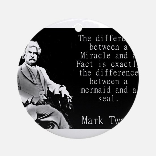 The Difference Between a Miracle - Twain Round Orn
