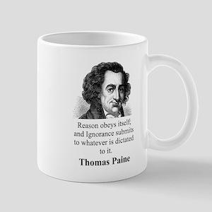 Reason Obeys Itself - Thomas Paine 11 oz Ceramic M