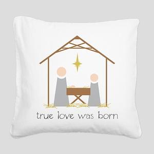 True Love Was Born Square Canvas Pillow