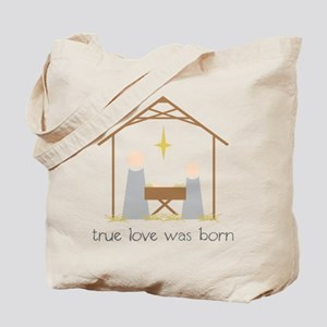 True Love Was Born Tote Bag