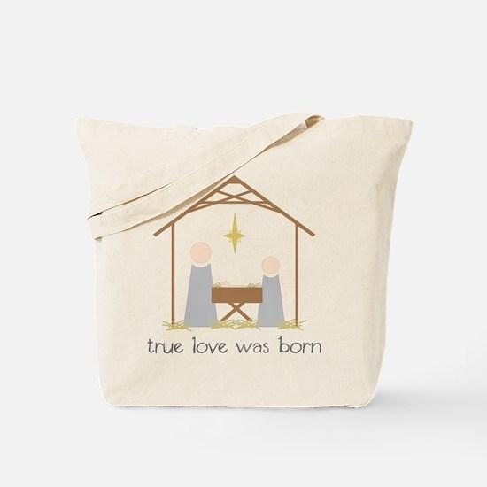 True Love Was Born Tote Bag
