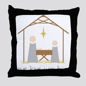 True Love Was Born Throw Pillow