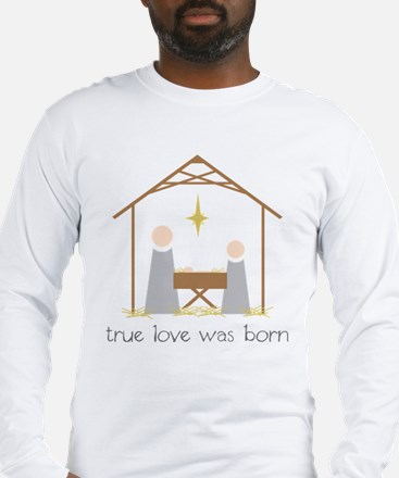 True Love Was Born Long Sleeve T-Shirt