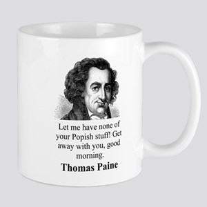 Let Me Have None - Thomas Paine 11 oz Ceramic Mug