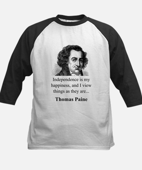 Independence Is My Happiness - Thomas Paine Tee