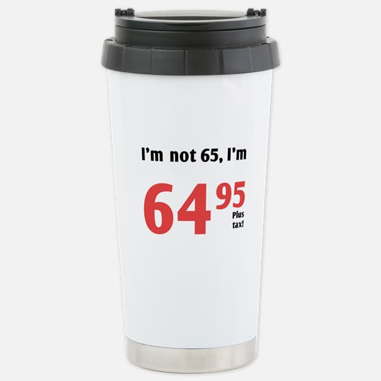 Funny Tax 65th Birthday Stainless Steel Travel Mug