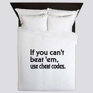 If you cant beat em,use cheat codes Queen Duvet