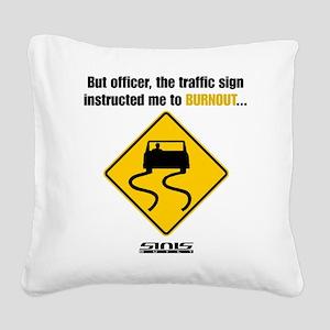 Burnout Traffic Sign Square Canvas Pillow