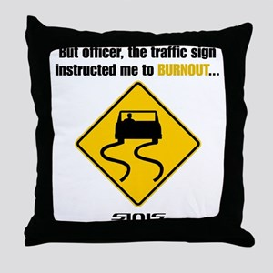 Burnout Traffic Sign Throw Pillow