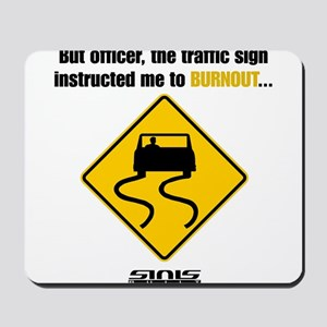 Burnout Traffic Sign Mousepad