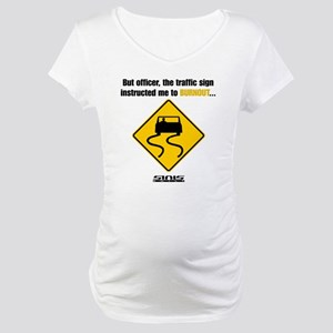 Burnout Traffic Sign Maternity T-Shirt