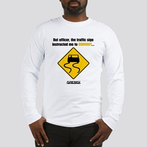 Burnout Traffic Sign Long Sleeve T-Shirt