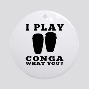 I Play Conga Ornament (Round)