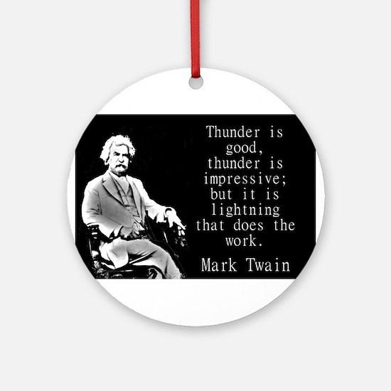 Thunder Is Good - Twain Round Ornament