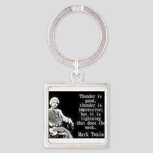 Thunder Is Good - Twain Keychains