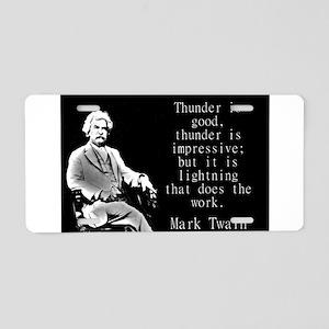 Thunder Is Good - Twain Aluminum License Plate