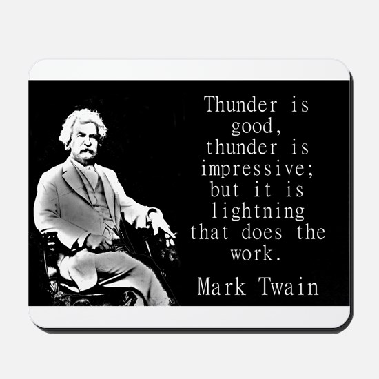 Thunder Is Good - Twain Mousepad