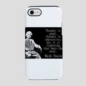 Thunder Is Good - Twain iPhone 7 Tough Case