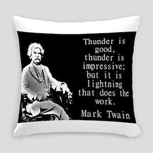 Thunder Is Good - Twain Everyday Pillow