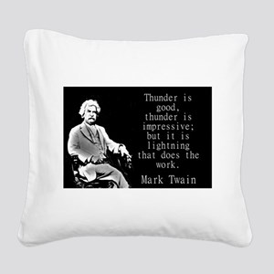 Thunder Is Good - Twain Square Canvas Pillow