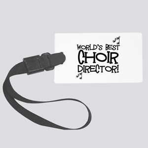 Worlds Best Choir Director Luggage Tag