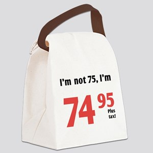 Funny Tax 75th Birthday Canvas Lunch Bag