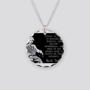 Travel Is Fatal To Prejudice - Twain Necklace