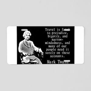 Travel Is Fatal To Prejudice - Twain Aluminum Lice