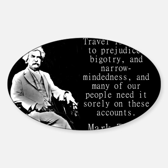 Travel Is Fatal To Prejudice - Twain Decal