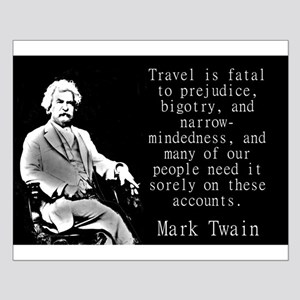 Travel Is Fatal To Prejudice - Twain Posters