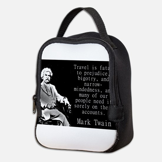 Travel Is Fatal To Prejudice - Twain Neoprene Lunc
