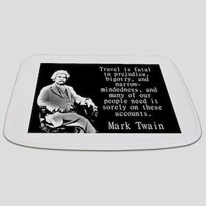 Travel Is Fatal To Prejudice - Twain Bathmat