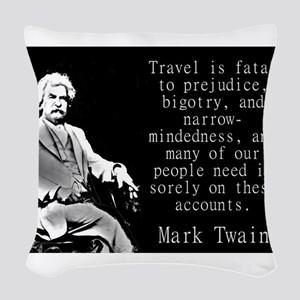Travel Is Fatal To Prejudice - Twain Woven Throw P