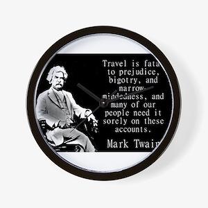 Travel Is Fatal To Prejudice - Twain Wall Clock