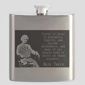 Travel Is Fatal To Prejudice - Twain Flask
