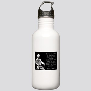 Travel Is Fatal To Prejudice - Twain Water Bottle