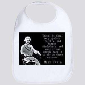 Travel Is Fatal To Prejudice - Twain Baby Bib