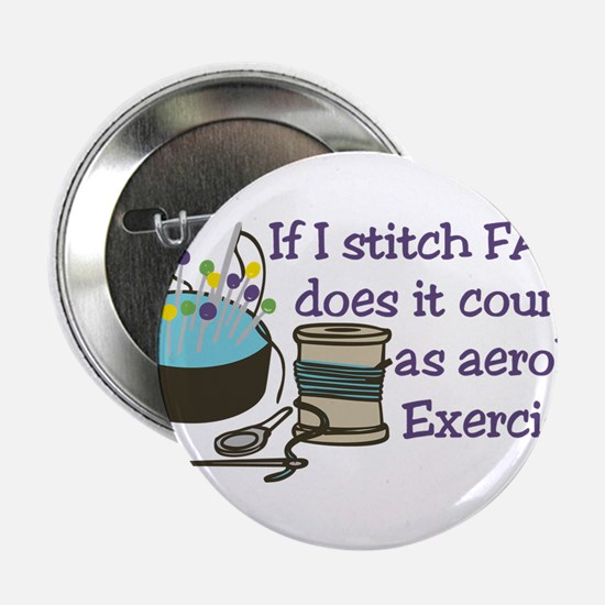 "If I Stitch Fast... 2.25"" Button"