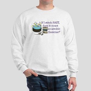 If I Stitch Fast... Sweatshirt