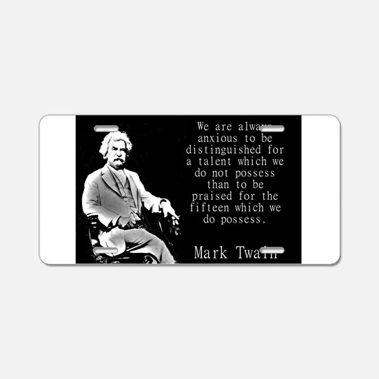We Are Always Anxious - Twain Aluminum License Pla