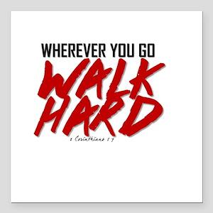 "Walk Hard Square Car Magnet 3"" x 3"""