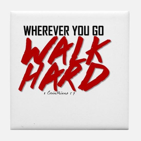Walk Hard Tile Coaster